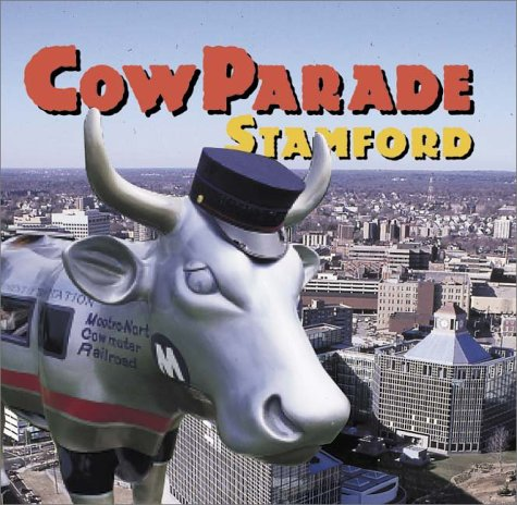 9780761122937: Cowparade Stamford