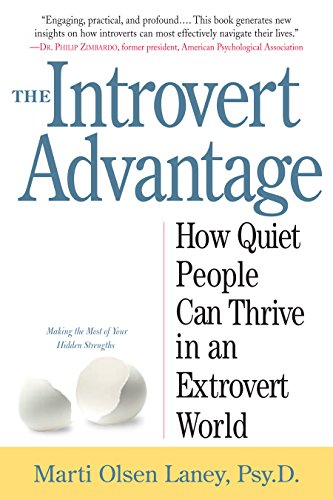 9780761123699: The Introvert Advantage: How Quiet People Can Thrive in an Extrovert World