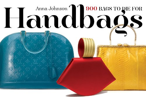 9780761123774: Handbags: 900 Bags to Die For