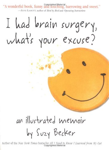 I Had Brain Surgery, What's Your Excuse?: Becker, Suzy