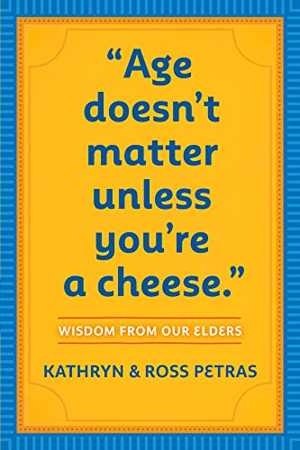 9780761125181: Age Doesn't Matter Unless You're a Cheese: Wisdom from Our Elders