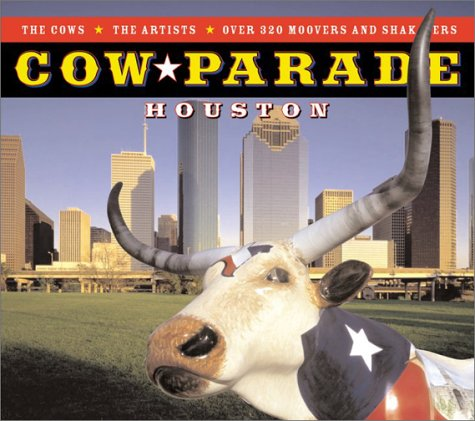 Cow Parade Houston: Cow Parade Staff;