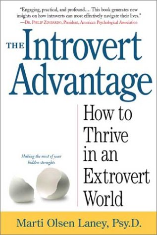 9780761125891: The Introvert Advantage: Making the Most of Your Inner Strengths