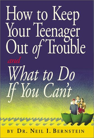 9780761125914: How to Keep Your Teenager Out of Trouble and What to Do If You Can't