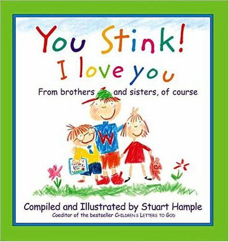 You Stink! I Love You (0761126376) by Hample, Stuart