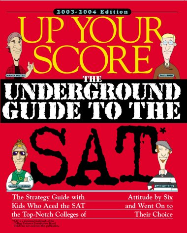 9780761126843: Up Your Score: The Underground Guide to the SAT 2003-2004 Edition