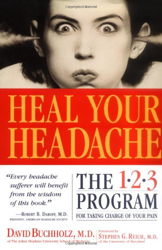9780761127987: Heal Your Headache: The 1-2-3 Program for Taking Charge of Your Pain