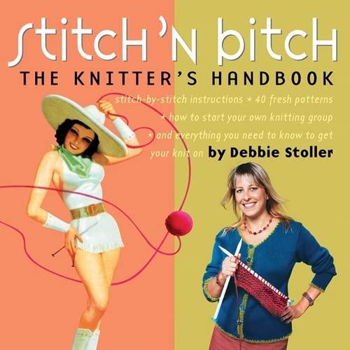 9780761128182: Stitch 'n Bitch: The Knitter's Handbook