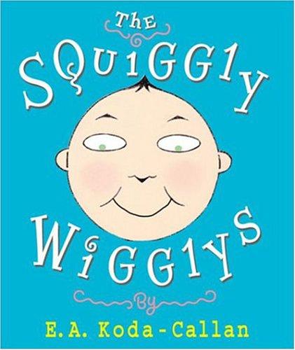 The Squiggly Wigglys (0761128212) by Koda-Callan, Elizabeth