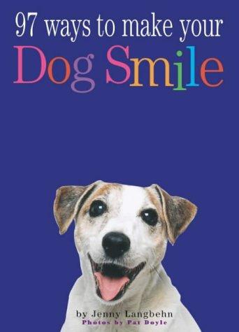 9780761129035: 97 Ways to Make Your Dog Smile