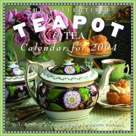 Collectible Teapot & Tea Calendar 2004 (Workman Wall Calendars) (0761129049) by Miller, Joni