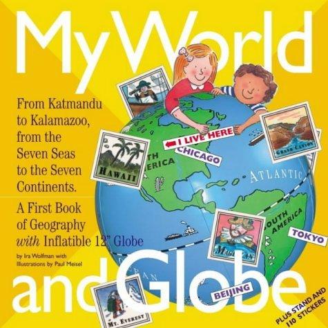 My World and Globe: Revised Edition: Ira Wolfman