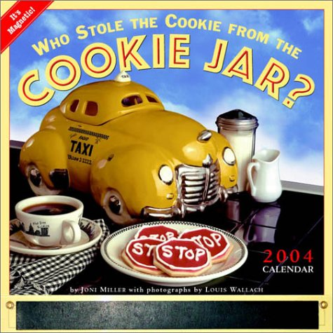 Who Stole the Cookie from the Cookie Jar? Magnetic Kitchen Calendar 2004 (0761130772) by Miller, Joni