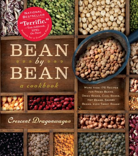 9780761132417: Bean By Bean: A Cookbook: More than 175 Recipes for Fresh Beans, Dried Beans, Cool Beans, Hot Beans, Savory Beans, Even Sweet Beans!