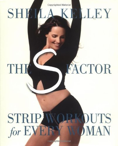 9780761132578: The s Factor: Strip Workouts for Every Woman