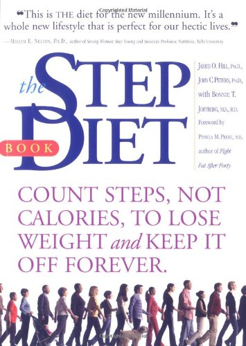 The Step Diet: Count Steps, Not Calories to Lose Weight and Keep It off Forever: Jortberg M.S. R.D....