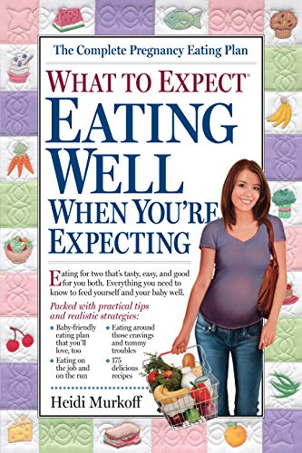 9780761133261: What to Expect: Eating Well When You're Expecting