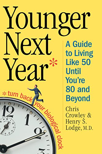9780761134237: Younger Next Year: A Guide to Living Like 50 Until You're 80 and Beyond
