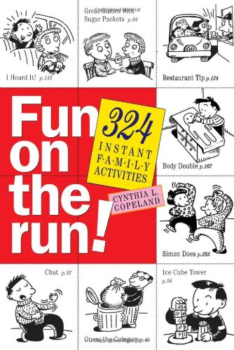 Fun on the Run!: 324 Instant Family Activities: Copeland, Cynthia L.
