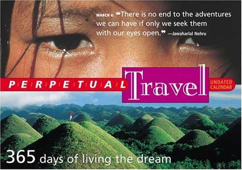 9780761134640: Perpetual Travel Undated Page-a-Day Calendar: 365 days of living the dream