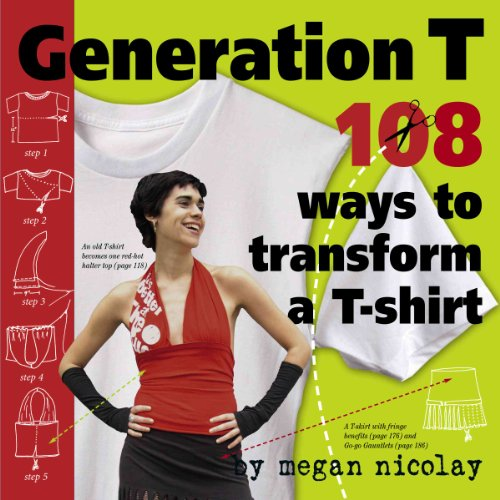 Generation T - 108 ways to transform a T-shirt