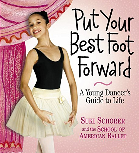 9780761137955: Put Your Best Foot Forward: A Young Dancer's Guide to Life [With 2 Removable Posters]