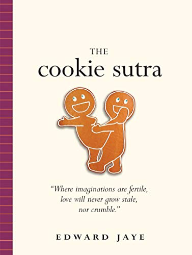 9780761138099: The Cookie Sutra: An Ancient Treatise: That Love Shall Never Grow Stale. Nor Crumble