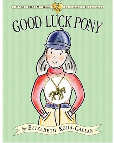 9780761138280: Good Luck Pony [With Charm Necklace] (Magic Charm)