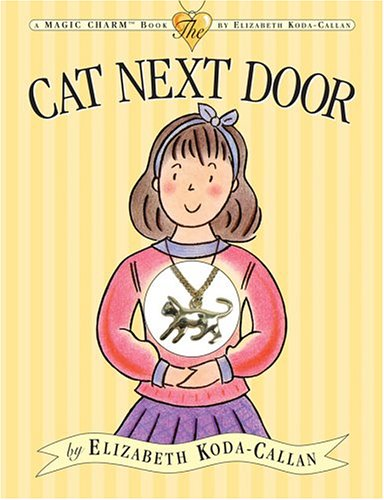 Cat Next Door (Magic Charm) (0761138293) by Elizabeth Koda-Callan