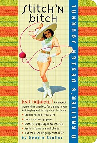 9780761138334: Stitch 'N Bitch: A Knitter's Design Journal