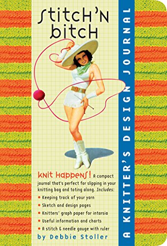 9780761138334: Stitch 'N Bitch:  A Knitter's Design Journal