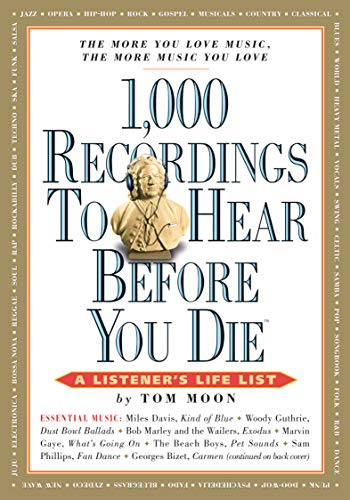 1,000 Recordings to Hear Before You Die (1,000... Before You Die Books): Moon, Tom