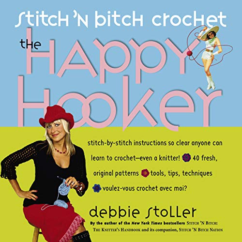 Stitch 'N Bitch Crochet: The Happy Hooker (9780761139850) by Stoller, Debbie