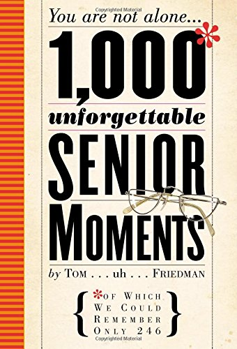 1000 Unforgettable Senior Moments: Tom Friedman