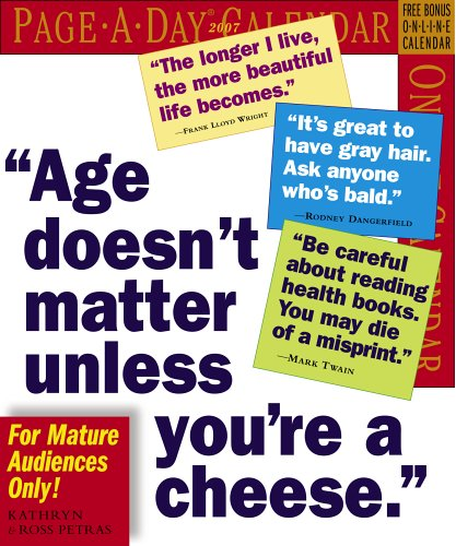 9780761141037: Age Doesn't Matter Unless You're A Cheese Calendar 2007 (Page-A-Day Calendars)
