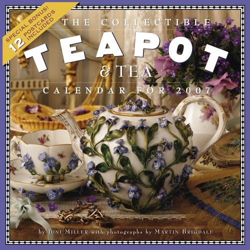 The Collectible Teapot & Tea Calendar 2007 (0761141715) by Joni Miller