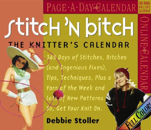 9780761142881: Stitch 'N Bitch 2007 Page-A-Day Calendar: The Knitter's Calendar