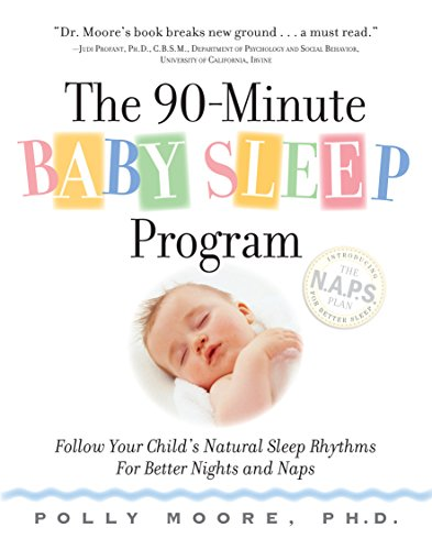 9780761143116: The 90-Minute Baby Sleep Program: Follow Your Child's Natural Sleep Rhythms for Better Nights and Naps
