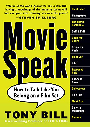9780761143598: Movie Speak: How to Talk Like You Belong on a Film Set