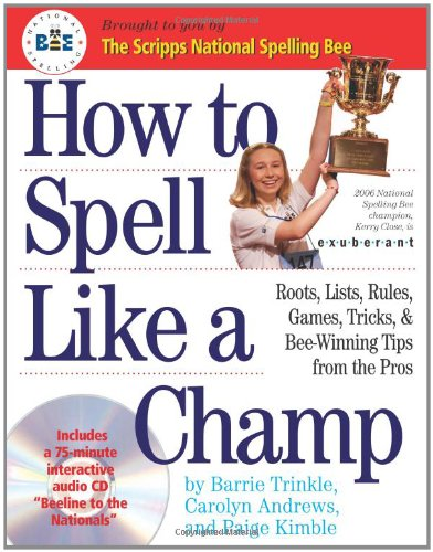 9780761143697: How to Spell Like a Champ