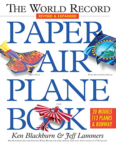 The World Record Paper Airplane Book (Paper: Ken Blackburn, Jeff