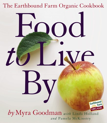 9780761143895: Food to Live By: The Earthbound Farm Organic Cookbook