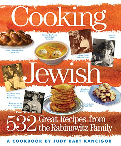 Cooking Jewish: 532 Great Recipes from the Rabinowitz Family: Kancigor, Judy Bart