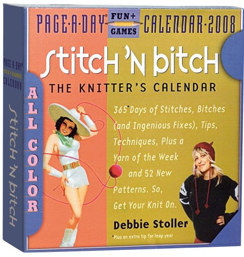 9780761145738: Stitch 'N Bitch Page-A-Day Calendar 2008 (Page-A-Day Calendars)