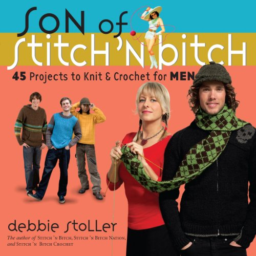 9780761146179: Son of Stitch 'n Bitch: 45 Projects to Knit and Crochet for Men