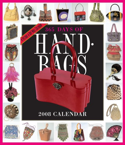 9780761146902: 365 Days of Handbags Calendar 2008 (Picture-A-Day Wall Calendars)