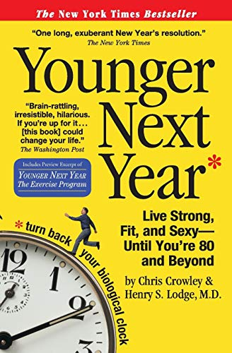 9780761147732: Younger Next Year: Live Strong, Fit, and Sexy - Until You're 80 and Beyond