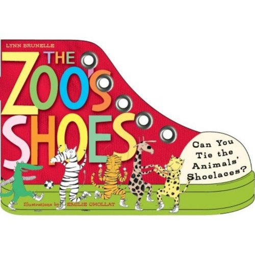 The Zoo's Shoes: Learn to Tie Your Shoelaces!: Brunelle, Lynn