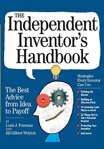 9780761149477: The Independent Inventor's Handbook: The Best Advice from Idea to Payoff