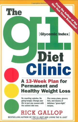9780761149484: The G.I. Diet Clinic